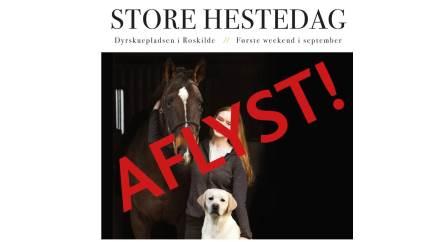 På grund af coronapandemien er årets udgave af Store Hestedag blevet aflyst, meddeler arrangørerne.
